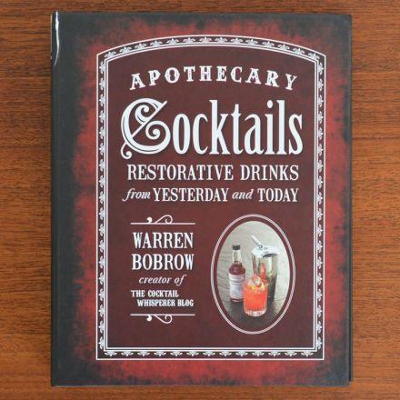 Garden Eats Apothecary Cocktails Warren Bobrow Foodista